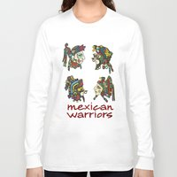 mexican Long Sleeve T-shirts featuring mexican warriors by laika in cosmos