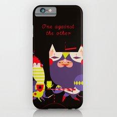 One against the Other  -  (l'Un contro l'Altro armato) Slim Case iPhone 6s