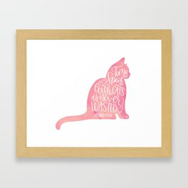 Time Spent With Cats Is Never Wasted print Framed Art Print