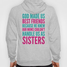 GOD MADE US BEST FRIENDS BECAUSE (TEAL) Hoody