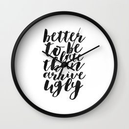 better to be late than arrive ugly, funny print,quote prints,typography poster,makeup quote,bathroom Wall Clock