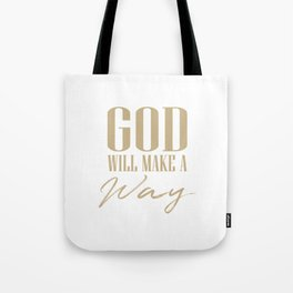 God will make a way,Christian,Bible Quote Tote Bag