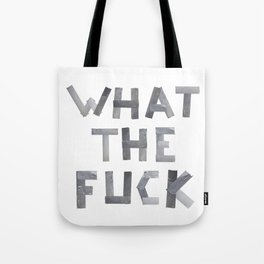 WHAT THE FUCK duct tape white Tote Bag