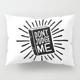 don't judge me 002 Pillow Sham