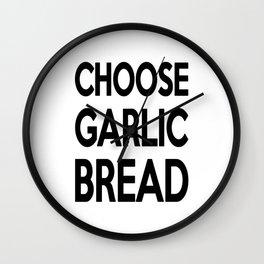 Choose Garlic Bread Wall Clock