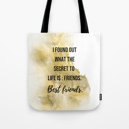 The secret to life - Movie quote collection Tote Bag