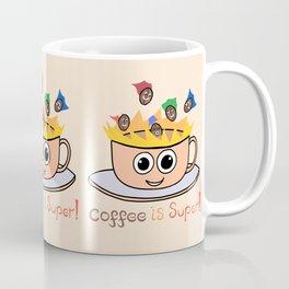 Coffee is Super! Coffee Mug