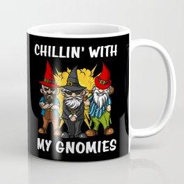 Garden Gnomes Chillin With My Gnomies Coffee Mug