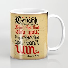 Certainly the game is rigged. Coffee Mug