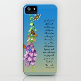 Colossians 3:16 Let the Word of Christ Dwell in you Richly Foxgloves Butterflies Watercolor iPhone Case