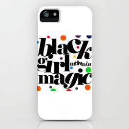 black girl melanin magic! iPhone Case