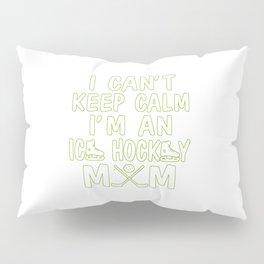 I'M AN ICE HOCKEY MOM Pillow Sham