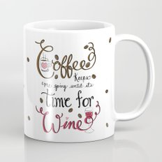 Coffee keeps me going until it's time for wine! Hand Lettered Typography Art Print Mug