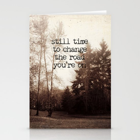 still time to change the road you're on Stationery Cards