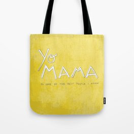 Yo Mama Is Tha Best / Green Tote Bag
