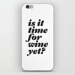 is it time for wine yet? headline type design iPhone Skin