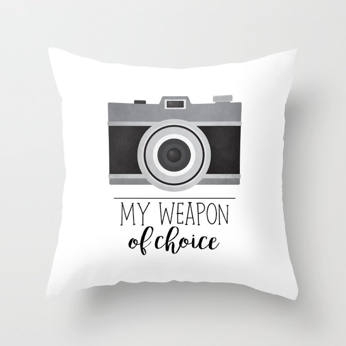 My Weapon Of Choice Photographer Camera Throw Pillow By Avenger Society6