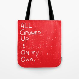 All Growed Up Tote Bag