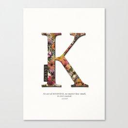 Floral letter K - Be KIND label text, Lo Lah Studio Canvas Print