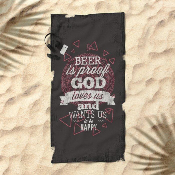 Beer is proof- Typography Beach Towel
