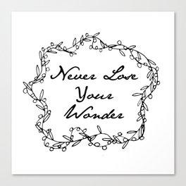 Never Lose Your Wonder Canvas Print