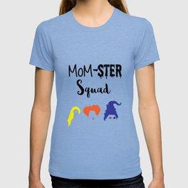 MOM-sters Unite!! Funny Hocus Pocus halloween shirt for moms T-shirt