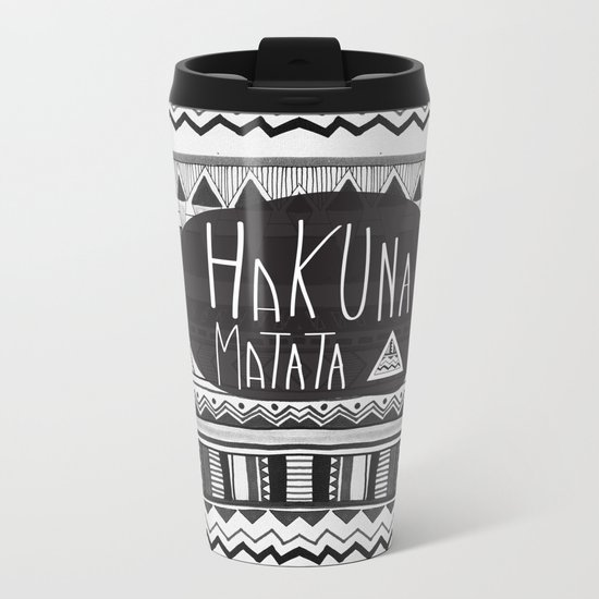HAKUNA MATATA  Metal Travel Mug
