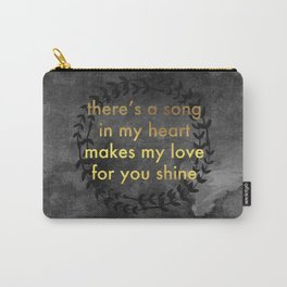 There's a Song in my Heart Carry-All Pouch