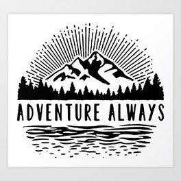 Adventure Always Art Print