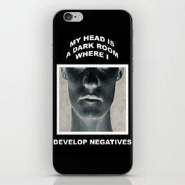 My head is a dark room, where I develop negatives. iPhone Skin