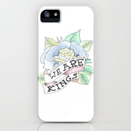 We Are Kings iPhone Case