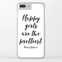 Happy Girls, Are The Prettiest, Happiness Quote, Printable Wall Art Audrey Hepburn Quote, Audrey Hep Clear iPhone Case