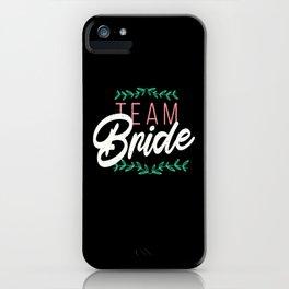 Team Bride Hen Bachelorette Party Idea iPhone Case