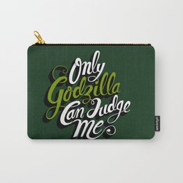 Only God(zilla) Can Judge Me. Carry-All Pouch