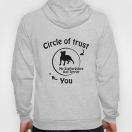 Circle of trust my Staffordshire Bull Terrier. Hoody