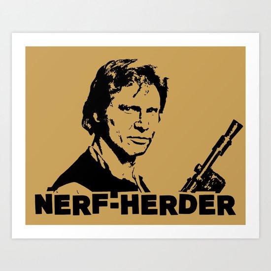 Nerf Herder  |  Han Art Print