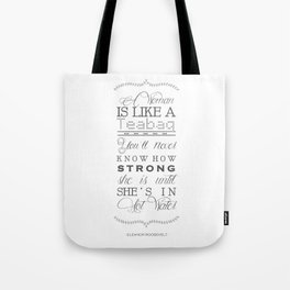 Eleanor Roosevelt Motivational Quote A Woman Is Like A Teabag Tote Bag
