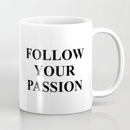 Follow your Passion Coffee Mug