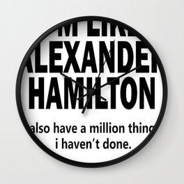 Musical T-shirt - i'm like Hamilton Wall Clock