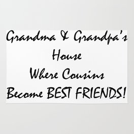 Grandmas and grandpas house where cousins become best friends Rug