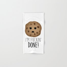 I'm Fuckin' Done! Hand & Bath Towel
