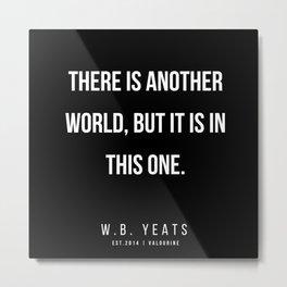 12    |200418| W.B. Yeats Quotes| W.B. Yeats Poems Metal Print