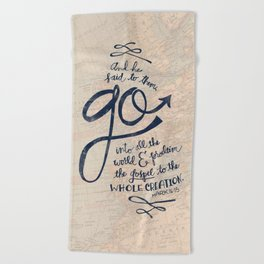 Go Into All The World Beach Towel