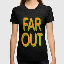Far Out Font T-shirt