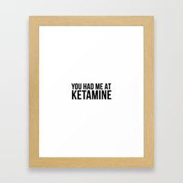 Ketamine psychodelic drug gift Framed Art Print