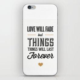 Love Will Fade iPhone Skin