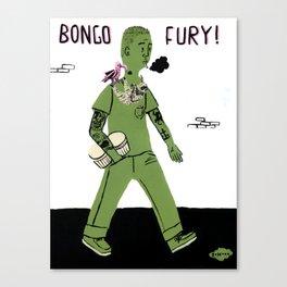 BONGO FURY! Canvas Print