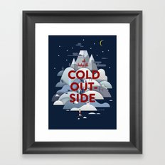 Baby it's Cold Outside Framed Art Print