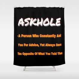 ASKHOLE ORANGE Shower Curtain