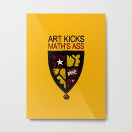 Rise Art Kicks Ass Metal Print